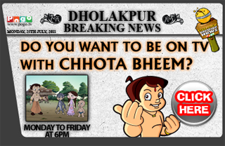Create the 'Dholakpur Breaking News' story and become the Chhota Bheem special reporter on POGO